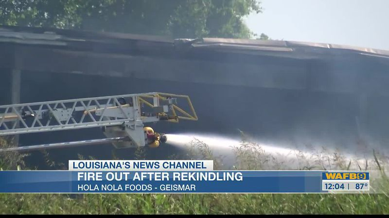Fire at Hola Nola plant in Geismar is out after rekindling, officials say