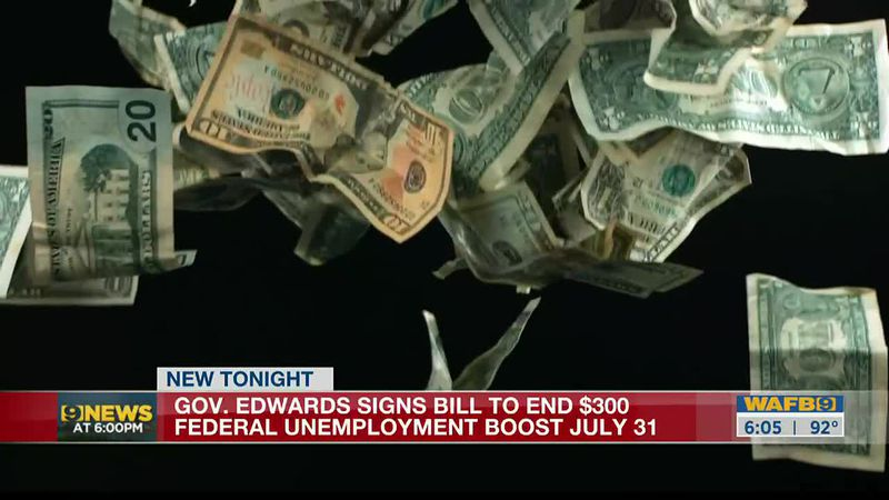 Gov. Edwards signs bill to end extra $300 unemployment payments from federal government