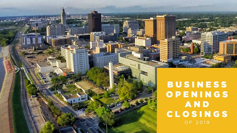 Business openings and closings in 2019 in the Baton Rouge area.