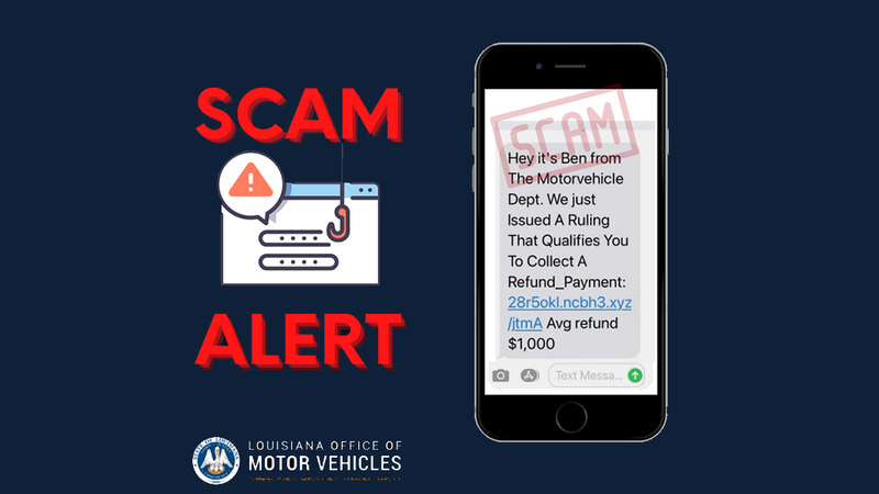 The Louisiana Office of Motor Vehicles has issued an alert about a phishing scam.