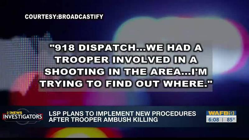 THE INVESTIGATORS: LSP plans to implement new procedures after trooper ambush killing