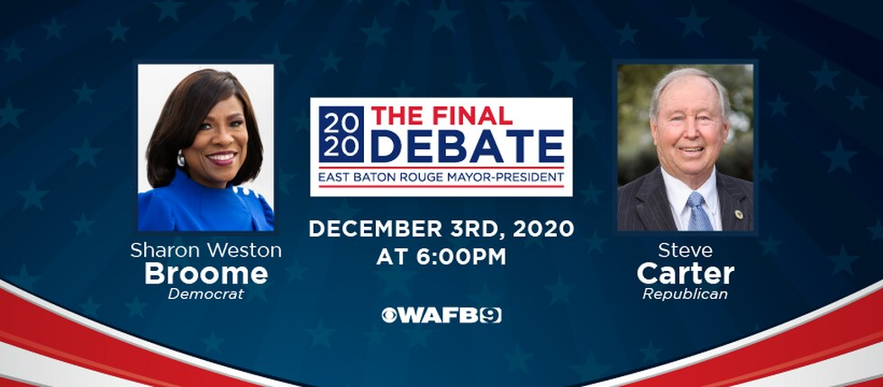 The final Baton Rouge mayoral debate will be televised on WAFB-TV at 6 p.m. on Dec. 3, 2020.