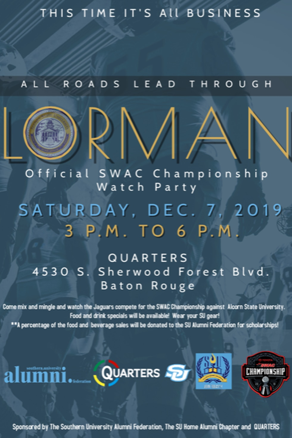 The SWAC Championship Watch Party will be held at Quarters, 4530 S. Sherwood Forest Boulevard.